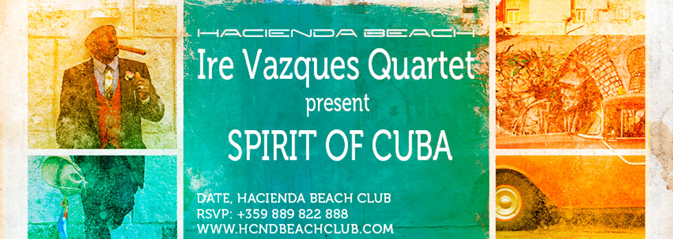 Ire Vazquez Quartet presents: SPIRIT OF CUBA